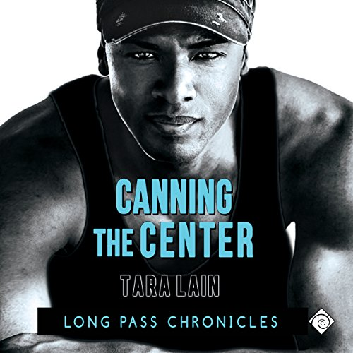 Canning the Center, Long Pass Chronicles #2 - Tara Lain