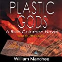 Plastic Gods: A Rich Coleman Novel, Vol. 2