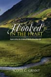 img - for Hooked In The Heart: Appreciating the Artistry of God in Everyday Life book / textbook / text book