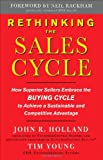 Rethinking the Sales Cycle:  How Superior Sellers Embrace the Buying Cycle to Achieve a Sustainable and Competitive Advantage