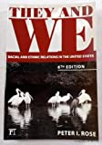 img - for They And We: Racial And Ethnic Relations in the United States. Sixth Edition book / textbook / text book