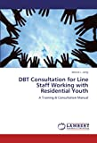 DBT Consultation for Line Staff Working with Residential Youth Jessica L. Long