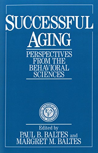 Successful Aging Paperback: Perspectives from the Behavioral Sciences (European Network on Longitudinal Studies on Individual Development)