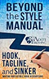 img - for Hook, Tagline, and Sinker: Writing Irresistible Book Descriptions (Beyond the Style Manual 1) book / textbook / text book