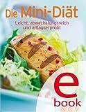 Die Mini-Di�t: Unsere 100 besten Di�trezepte in einem Kochbuch (Unsere 100 besten Rezepte)
