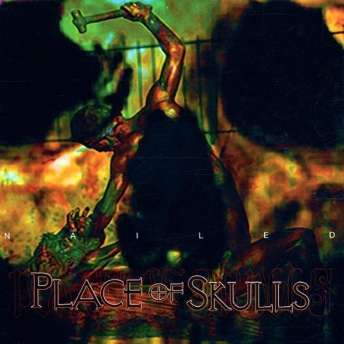 Place Of Skulls-Nailed-CD-FLAC-2002-mwnd Download