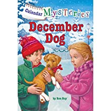 December Dog: Calendar Mysteries, Book 12 (       UNABRIDGED) by Ronald Roy Narrated by Jim Meskimen