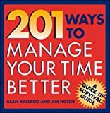201 Ways to Manage Your Time Better (007006217X) by Axelrod,Alan