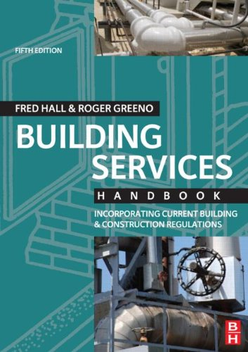 Building Services Handbook, Fifth Edition: Incorporating Current Building & Construction Regulations