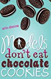 Models Dont Eat Chocolate Cookies