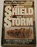From Shield to Storm: High-Tech Weapons, Military Strategy, and Coalition Warfare in the Persian Gulf (0688110347) by Dunnigan, James F.