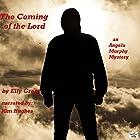 The Coming of the Lord: Angela Murphy Murder Mysteries, Book 2 Hörbuch von Elly Grant Gesprochen von: Kim Hughes