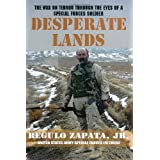 Desperate Lands: The War on Terror Through the Eyes of a Special Forces Soldier ~ Regulo Zapata