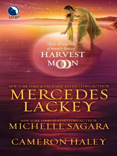 Mercedes Lackey, Michelle Sagara  Cameron Haley - Harvest Moon: A Tangled Web\Cast in Moonlight\Retribution