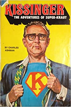 Kissinger: The adventures of super-kraut, Ashman, Charles R