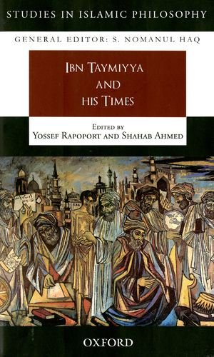 Ibn Taymiyya and his Times (Studies in Islamic Philosophy)