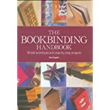 The Book Binding Handbook: Simple Techniques and Step-By-Step Projectsby Sue Doggett
