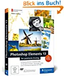 Photoshop Elements 13: Der praktische...