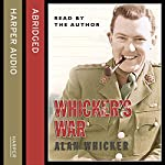 Whicker's War | Alan Whicker