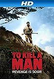 To Kill a Man (AIV)