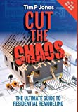 img - for Cut the Chaos: The Ultimate Guide to Residential Remodeling book / textbook / text book