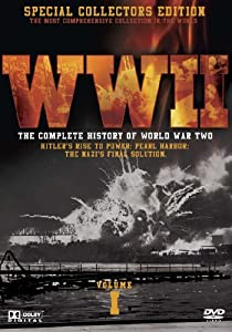 WWII: The Complete History of World War Two, Vol. 1 (Hitlers Rise to Power / Pearl Harbor / The Nazis Final Solution) [DVD] [2007]
