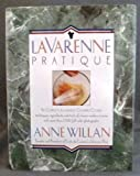 La Varenne pratique: The complete illustrated cooking course : techniques, ingredients, and tools of classic modern cuisine