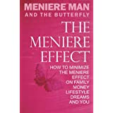 Meniere Man And The Butterfly The Meniere Effect. How To Minimize The Effect Of Meniere's On Family, Money, Lifestyle, Dreams And You.by Meniere Man