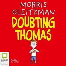 Doubting Thomas Audiobook by Morris Gleitzman Narrated by Morris Gleitzman