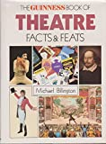 The Guinness Book of Theatre Facts and Feats (0851122396) by Billington, Michael