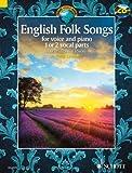 English Folk Songs: 30 Traditional Pieces. 1-2 Singstimmen und Klavier. Ausgabe mit CD. (Schott World Music)