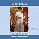The Secret Life of Josephine: Napoleon's Bird of Paradise | Carolly Erickson