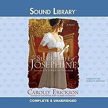 The Secret Life of Josephine: Napoleon's Bird of Paradise | Livre audio Auteur(s) : Carolly Erickson Narrateur(s) : Margot Dionne