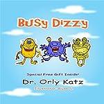 Busy Dizzy   Dr. Orly Katz