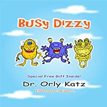 Busy Dizzy Audiobook by Dr. Orly Katz Narrated by Gail Renot