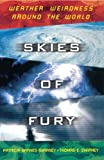 img - for Skies of Fury: Weather Weirdness Around the World [Paperback] [1999] Original Ed. Patricia Barnes-Svarney, Thomas E Svarney book / textbook / text book