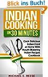 Indian Cooking in 30 Minutes: Cook De...