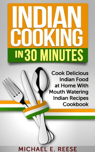 Indian Cooking In 30 Minutes by Michael E. Reese ebook deal
