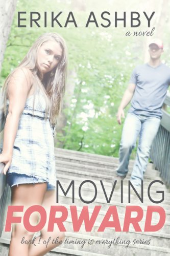Moving Forward (Timing Is Everything #1) by Erika Ashby