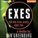 Exes: The Max Segal Series, Book Two Audiobook by Dan Greenburg Narrated by Alexander Cendese