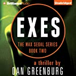 Exes: The Max Segal Series, Book Two (       UNABRIDGED) by Dan Greenburg Narrated by Alexander Cendese