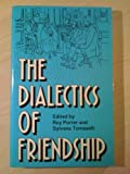 The Dialectics of Friendship (0415017513) by Porter, Roy