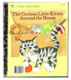 The Curious Little Kitten Around the House (0307020797) by Hayward, Linda