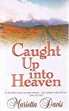 img - for Caught Up Into Heaven - by Davis Marietta book / textbook / text book