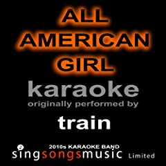 All American Girl (Originally Performed By Train) [Karaoke Audio Version]