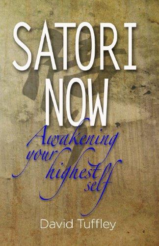 Satori Now: Awakening Your Highest Self: Volume 1