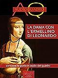 La Dama con l'ermellino di Leonardo Da Vinci