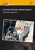 echange, troc La Grotte Chauvet, devant la porte