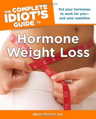 The Complete Idiot'S Guide To Hormone Weight Loss