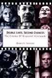 Double Lives, Second Chances: The Cinema of Krzystzof Kieslowski